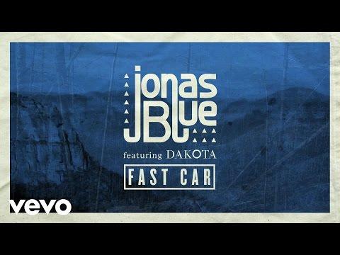 Jonas Blue ft. Dakota - Fast Car (Official Audio)