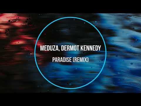 Meduza, Dermot Kennedy - Paradise (remix) New Music 2020