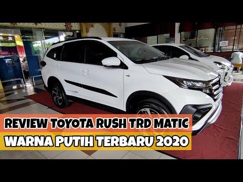 Review Toyota Rush Tipe TRD Sportivo Matic Warna Putih Terbaru 2020 - Spesifikasi Lengkap
