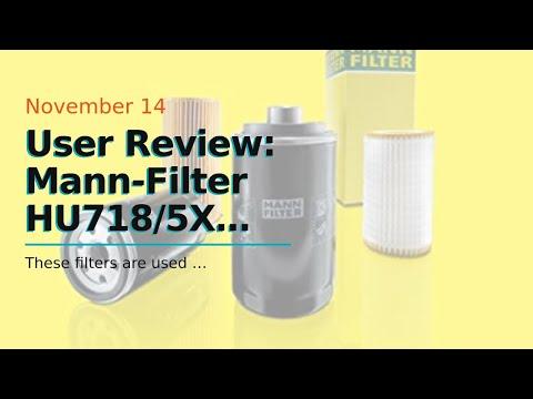 User Review: Mann-Filter HU718/5X Mercedes-Benz Engine Oil Filter (Pack of 2)