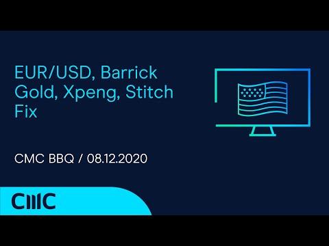 EUR/USD, Barrick Gold, Xpeng, Stitch Fix ( CMC BBQ 08.12.20)