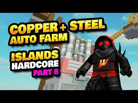 Made Copper + Steel Auto Farm! - Roblox Islands Hardcore Mode - Day 8