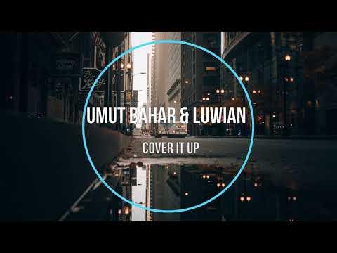 Umut Bahar & Luwian - Cover It Up (New Music 2021) | 23:40:08 | волосатый восхваление
