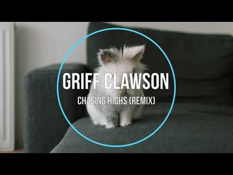 Griff Clawson - Chasing Highs (remix) New Music 2021 | 23:40:15 | задунайский истирание